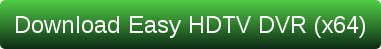 Download Easy HDTV DVR (x64)